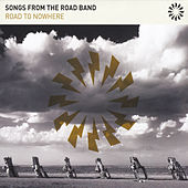 Road to Nowhere by Songs From The Road Band