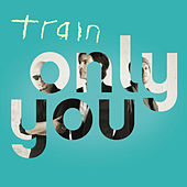 Only You von Train