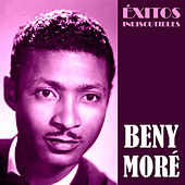 Éxitos Indiscutibles (Remastered) by Beny More
