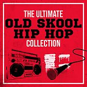 The Ultimate Old Skool Hip Hop Collection de Various Artists