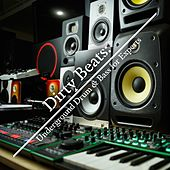 Dirty Beats: Underground Drum & Bass for Experts de Various Artists