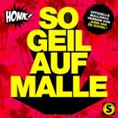 So geil auf Malle by Honk