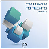 From Techno To Techno, Vol. 4 - EP von Various Artists