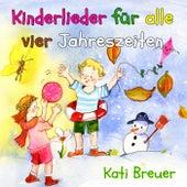 Kinderlieder für alle vier Jahreszeiten by Kati Breuer