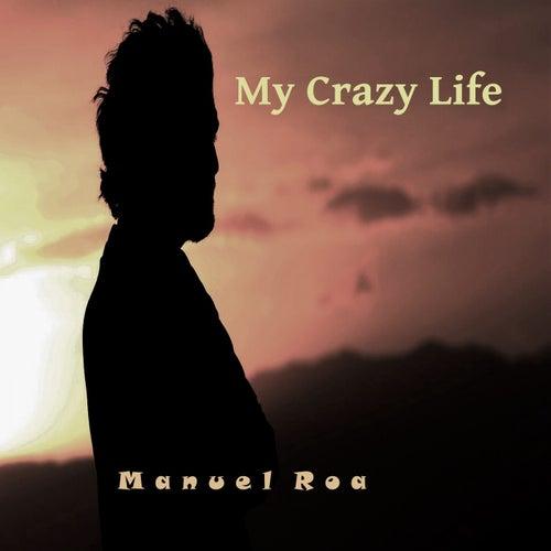 My Crazy Life de Manuel Roa
