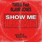 Show Me Love (Original Mix) by Twism