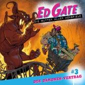 Ed Gate - Die Mutter aller Hörspiele, Folge 3: Der Dämonen-Vertrag von Ed Gate