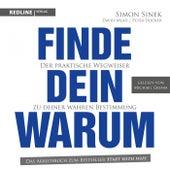 Finde dein Warum (Der praktische Wegweiser zu deiner wahren Bestimmung) von Peter Docker Simon Sinek