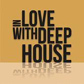 In Love with Deep House de Various Artists