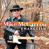 Twanglish by Mike Mccarroll