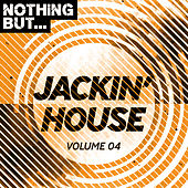 Nothing But... Jackin' House, Vol. 04 - EP di Various Artists