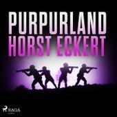 Purpurland (Ungekürzt) von Horst Eckert