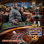 Everything's A Gamble 3 by King Magnetic