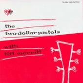 The Two Dollar Pistols With Tift Merritt de Two Dollar Pistols
