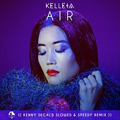 Air (Kenny Segal's Slowed & Speedy Remix) by Kelleia