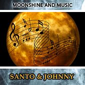 Moonshine And Music di Santo and Johnny