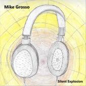 Silent Explosion de Mike Grosso