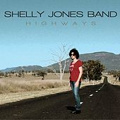 Highways by Shelly Jones Band