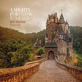 A Mighty Fortress Is Our God by Roy Treiyer