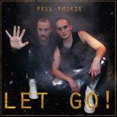 Let Go! de Feel Freeze