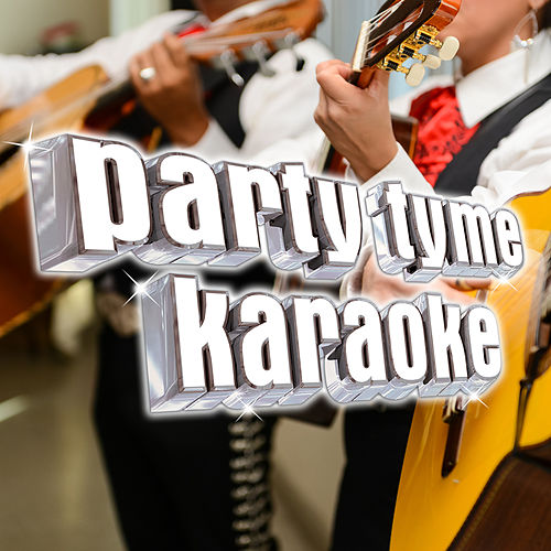 Party Tyme Karaoke - Latin Regional Mexican Hits 4 by Party Tyme Karaoke