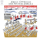 Szell Conducts Two Musical Fables (Remastered) by George Szell