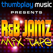 Thumbplay Music Presents: R&B Jamz Mix Tape by Various Artists