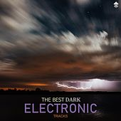 The Best Dark Electronic Tracks de Various Artists