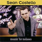 Moanin' For Molasses by Sean Costello