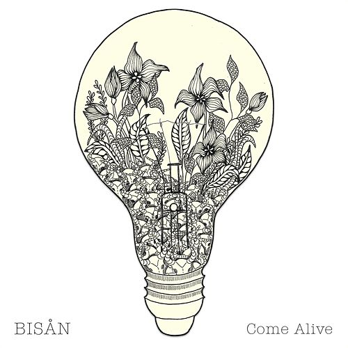 Come Alive by Bisån