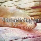 71 All Aboard The Sleepy Train de Best Relaxing SPA Music