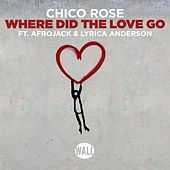 Where Did the Love Go von Chico Rose