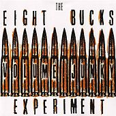 Volume Junky by The Eight Bucks Experiment