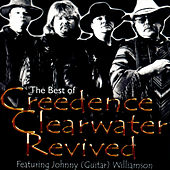 The Best of Creedence Clearwater Revived by Creedence Clearwater Revived