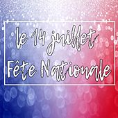 Le 14 Juillet: Féte Nationale by Various Artists