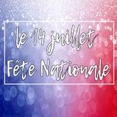 Le 14 Juillet: Féte Nationale von Various Artists