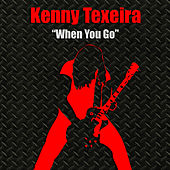 When You Go by Kenny Texeira