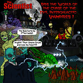 The Scientist Rids The World Of The Intergalactic Vampires by Scientist
