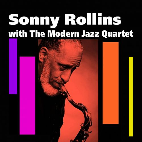 Sonny Rollins with The Modern Jazz Quartet by Sonny Rollins