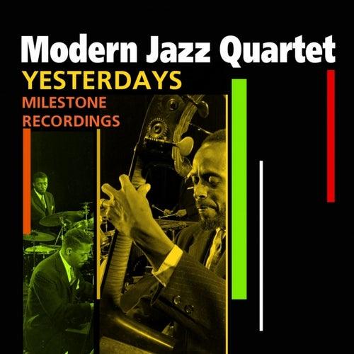 Yesterdays (Milestone Recordings) by Modern Jazz Quartet