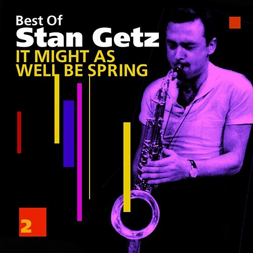 In Might As Well Be Spring (Best Of) by Stan Getz
