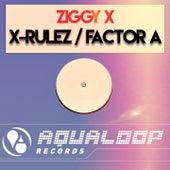 X-Rulez  Factor A by Ziggy X