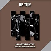 Up Top (Live au Petit Journal Montparnasse) by Gilles Seemann Sextet