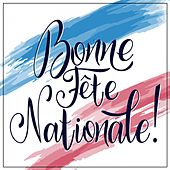 Bonne Fête Nationale! von Various Artists