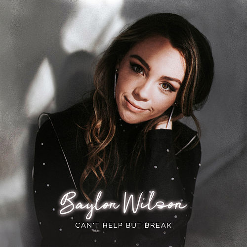 Can't Help But Break by Baylor Wilson