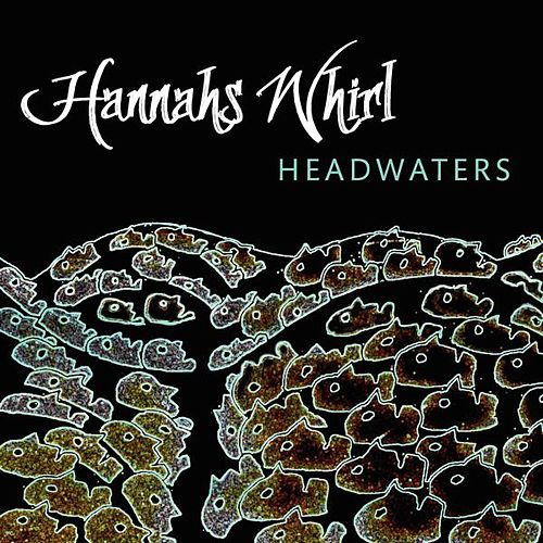 Headwaters by Hannah's Whirl