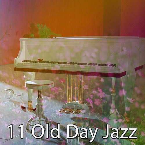 11 Old Day Jazz by Chillout Lounge