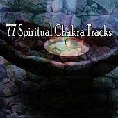77 Spiritual Chakra Tracks von Lullabies for Deep Meditation