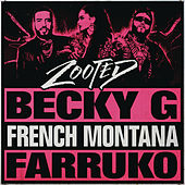 Zooted (feat. French Montana & Farruko) di Becky G