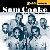 Specialty Profiles: Sam Cooke With The Soul Stirrers van Sam Cooke